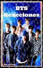 ♥BTS REACCIONES♡ by Kim_EmiSeok