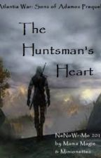 The Huntsman's Heart Book 1 (#watty2019) by MamaMagie