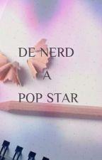 DE NERD A POP STAR by Samiravieira2