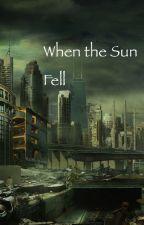 When the Sun Fell by Pyra_Tekkna