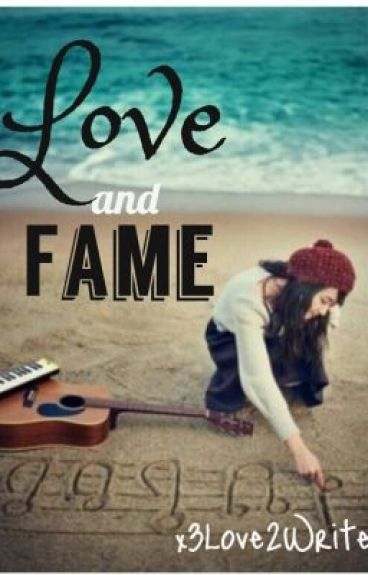 Love and Fame by x3Love2Writex3