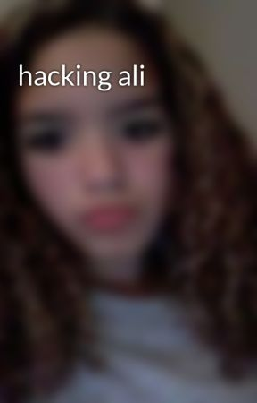 hacking ali by Princess_Ali_xx