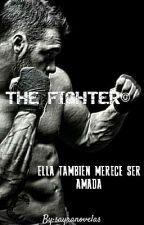 THE FIGHTER© ✓ [Libro III Hombres Irresistibles] (PRÓXIMAMENTE) by Iam_SayraCruz