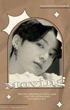 [2] Moving | Jungkook, Eunha [private] ✔ by bumpiexy