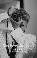 You love him, don't you? [K.Th] [TERMINER] by Taekook2111