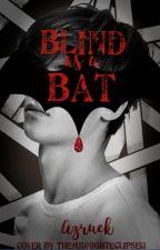 Blind As a Bat [1st book complete] by Azruek