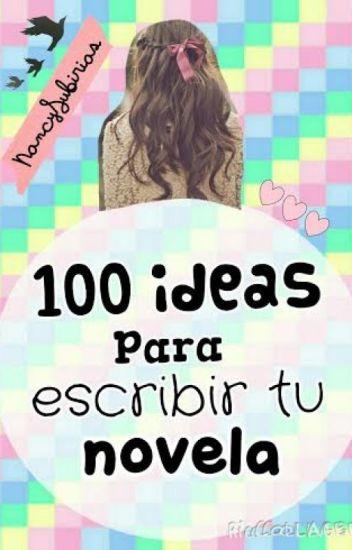 100 ideas para escribir tu novela.
