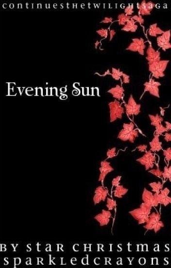 Evening Sun: The Saga Continues
