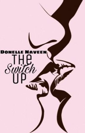 The Switch Up by DonelleNaveen