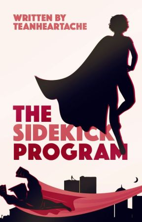 The Sidekick Program by TeaNHeartache