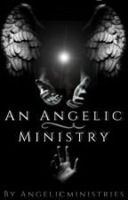 An Angelic Ministry (Rewriting) by Angelicministries