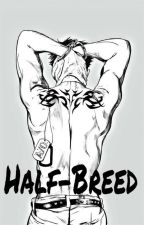 Half-Breed || GANGSTA by Autogirls