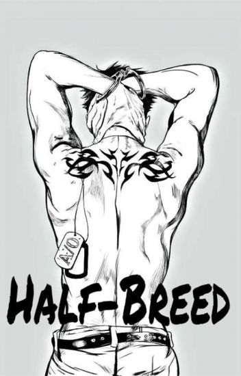 Half-Breed || GANGSTA