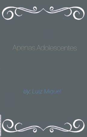 Apenas Adolescentes by luizmmartin