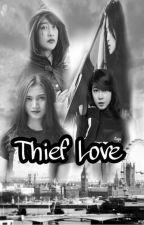 THIEF LOVE [ REVISI ] by NabilahOshi