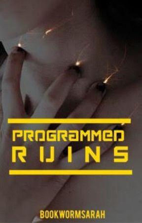 Programmed Ruins by bookwormSarah