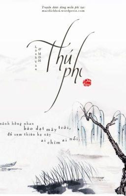 Đọc truyện [ Full ] - Thú Phi - Chu Ngọc