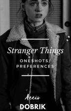 STRANGER THINGS ✧ ONESHOTS by oldaccsksksk