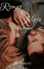 Romeo y Julieta se aman. by Flor_Aguirre18