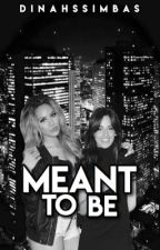 Meant to be by dinahssimbas