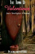 The Town Of Valentines (Jack Skellington X Reader) by thewalkingdead20100