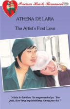 The Artist's First Love (COMPLETED) by athenadelara