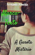 Marca-Texto 2: A Garota Mistério by Fernando_636