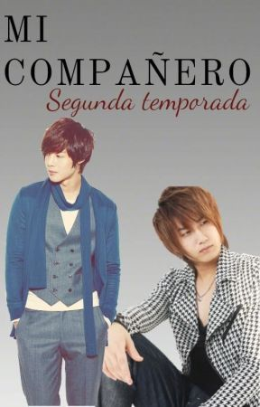 MI COMPAÑERO - SEGUNDA TEMPORADA by GaaticaTriplesS