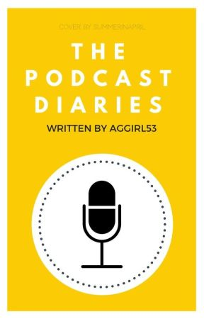 The Podcast Diaries by aggirl53
