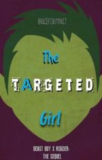 the targeted girl | beast boy x reader by Brace_For_Impact