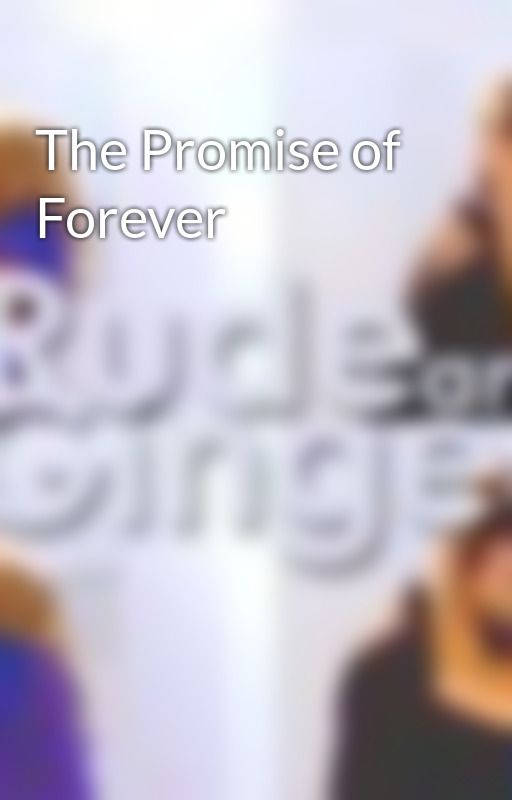 The Promise of Forever by RudeandGinger