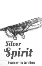 Silver Spirit - Poetry by PoemsoftheLeftHand