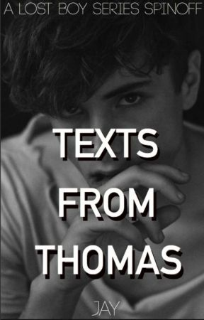 Texts From Thomas// Wattpad Version by Lightning_Stryker