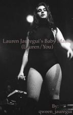 Lauren Jauregui's Baby Mama (Lauren/You) by qween_jauregui