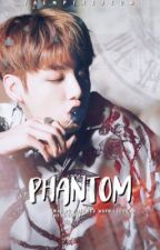 Phantom | j.j.k [ON HOLD] by taemptaejeon