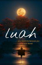 Luah by SyuhadahAmirludin5