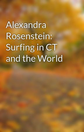 Alexandra Rosenstein: Surfing in CT and the World by A_RosensteinCT
