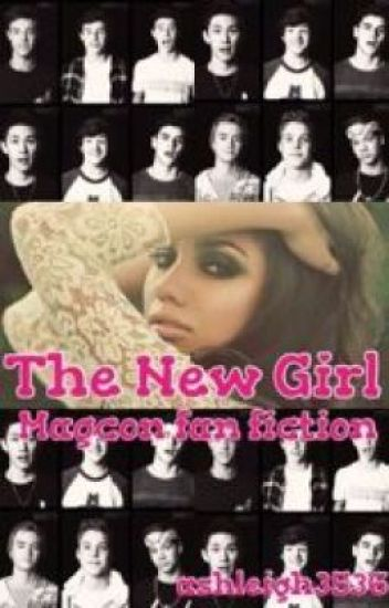 The new girl [magcon fanfic]
