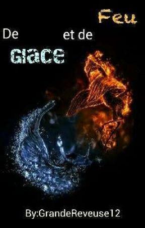 De Glace Et De Feu.... by GrandeReveuse12