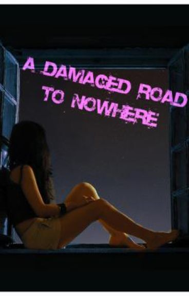 A Damaged Road To Nowhere