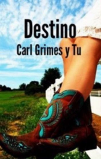 Destino (Carl Grimes y tu) The Walking Dead