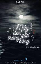 Mây Đen Gặp Trăng Sáng (Hoàn) - Đinh Mặc (Chương 106-290, 10 Ngoại Truyện) by vuminhhienvu