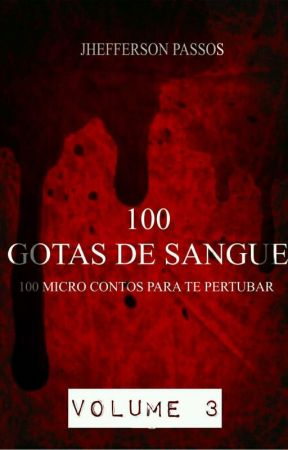100 GOTAS DE SANGUE - Vol. 3 by jheffersonautor