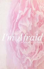 I'm Afraid | Phan AU by StayStrongLittleLove