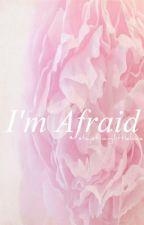 I'm Afraid   Phan AU by StayStrongLittleLove