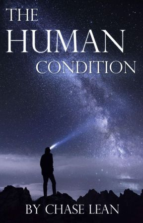The Human Condition by ChaseLean