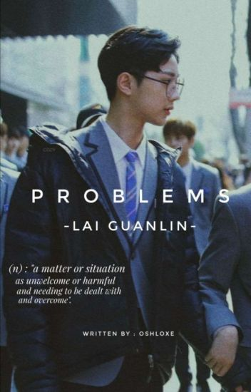 Problems ; Lai Guanlin [REVISI]