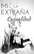 Mi Extraña Casualidad by rebon4
