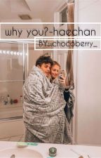 why you?-Haechan  by chocoberry__