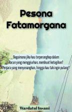 Pesona Fatamorgana by mawardah1607